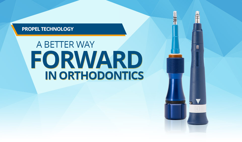 How PROPEL Orthodontics can change your smile forever